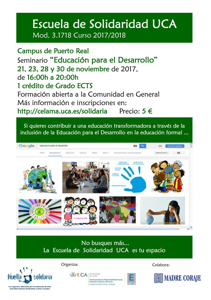 """Campus de Puerto Real. Seminario """"Educación para el desarrollo"""". 21, 23, 28 y 30 de noviembre. Escuela de Solidaridad UCA. Módulo 3.1718"""