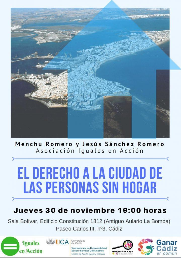 """Charla – Coloquio: """"El Derecho a la Ciudad de las Personas Sin Hogar"""". 30 de Noviembre. Cádiz. Ciclo Miradas con Lupa 6.17"""
