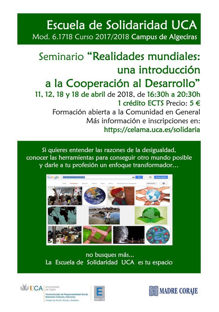 """11, 12, 18 y 19 de abril. Campus de Algeciras. Escuela de Solidaridad UCA. Seminario """"Realidades mundiales: una introducción a la Cooperación al Desarrollo"""""""