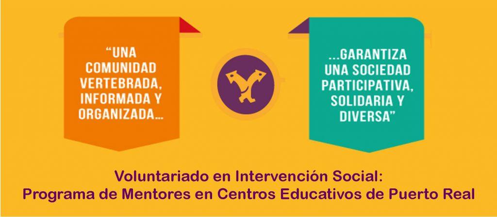 Voluntariado en Intervención Social: Programa de Mentores en Centros Educativos de Puerto Real. Del 6 de febrero al 30 de junio.