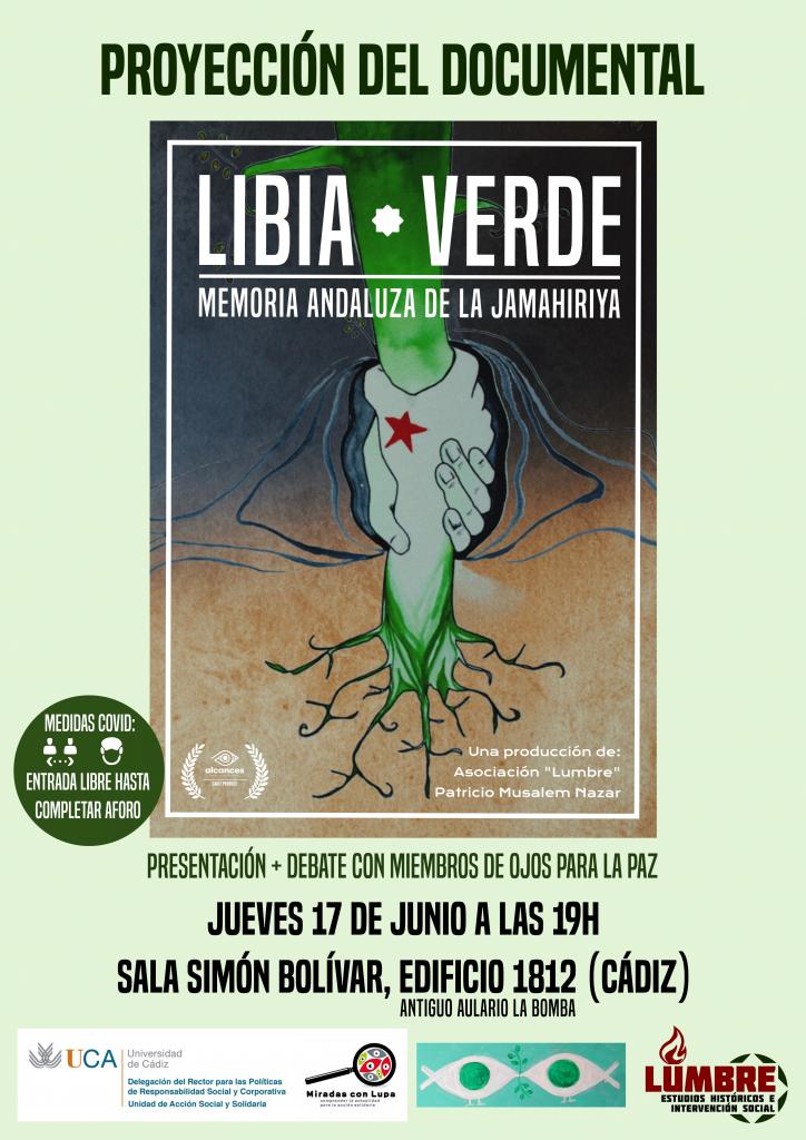"""17 de junio. 19h. Proyección del documental: """"Libia Verde. Memoria andaluza de la Jamahiriya"""". Campus de Cádiz"""